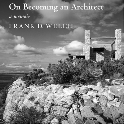 Frank D. Welch, Dallas, TX - publications - On Becoming An Architect